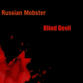 Russian Mobster/Blind Devil
