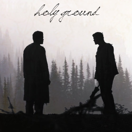 holy ground/scorched earth