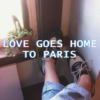 LOVE GOES HOME TO PARIS