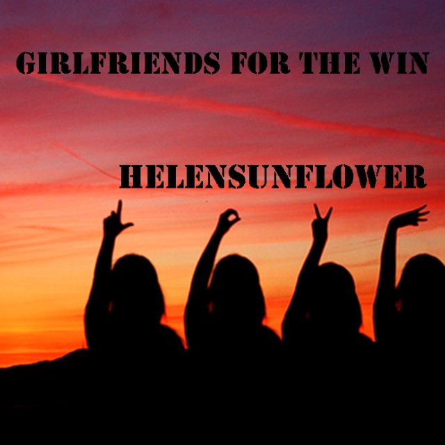 Girlfriends for the Win