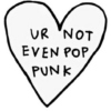"Ur Not Even ""Pop Punk"""