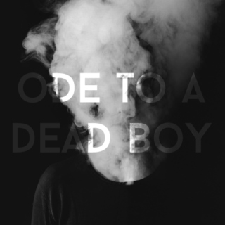 ode to a dead boy