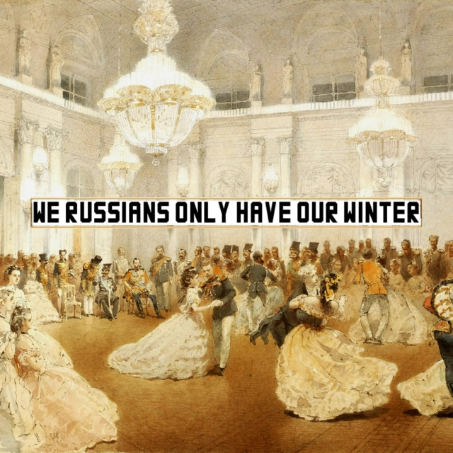 We Russians only have our winter