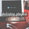 Photoshop Playlist