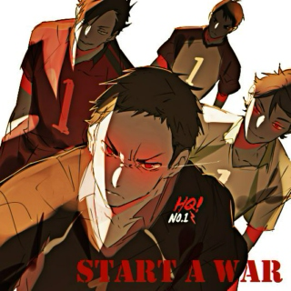 start a war [a haikyuu captains fanmix]