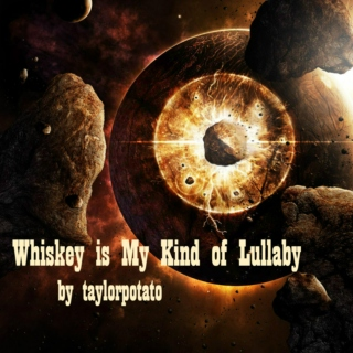 Whiskey is My Kind of Lullaby
