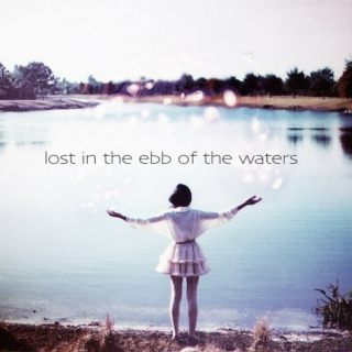 lost in the ebb of the waters