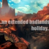 an extended badlands holiday