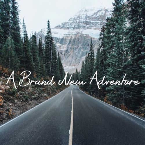 A Brand New Adventure