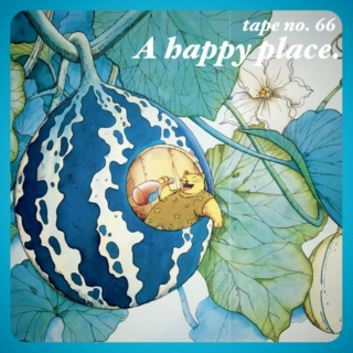 TAPE #66: A happy place.