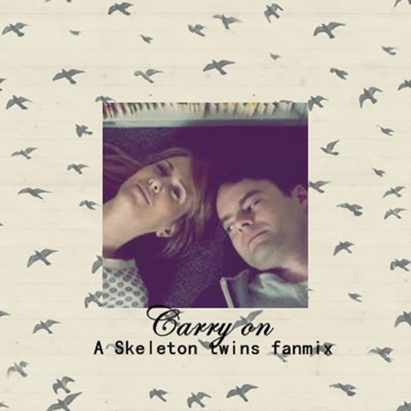 Carry on - The Skelton twins