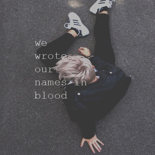 We Wrote Our Names in Blood