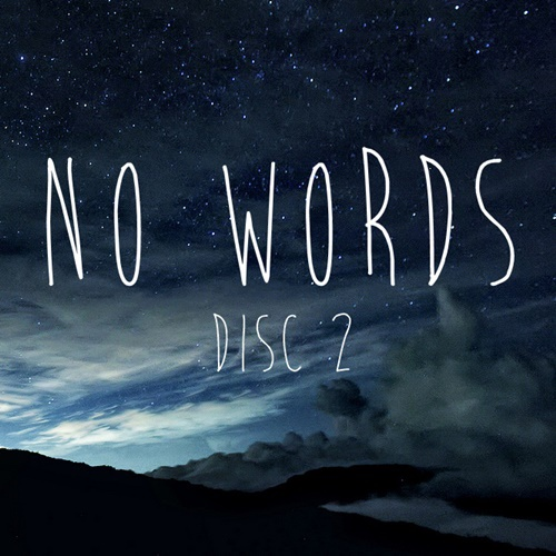 No Words - Disc 2