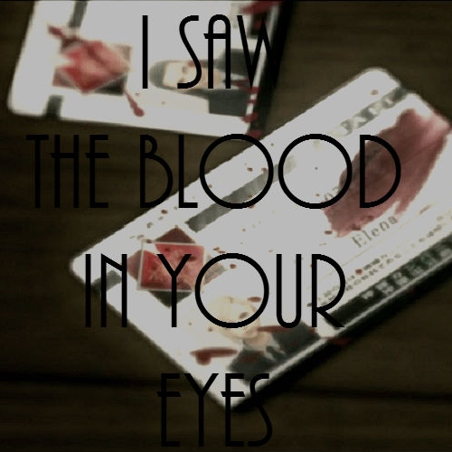 I Saw The Blood In Your Eyes