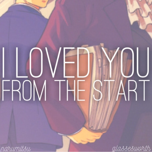 i loved you from the start; narumitsu