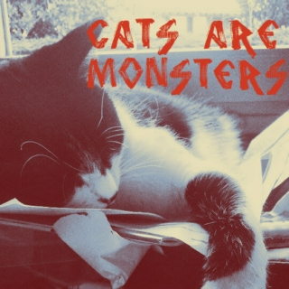 Cats Are Monsters
