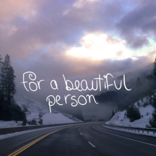 for a beautiful person