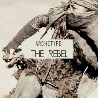Archetype: The Rebel