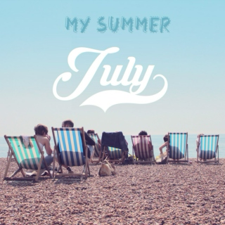My Summer:July