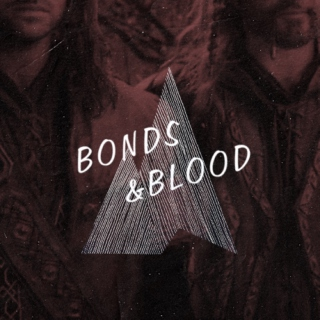 Bonds & Blood