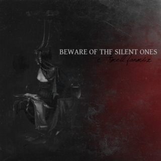 beware of the silent ones