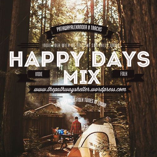 happy days, indie folk with us until the sun falls down