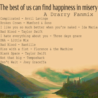 The best of us can find happiness in misery