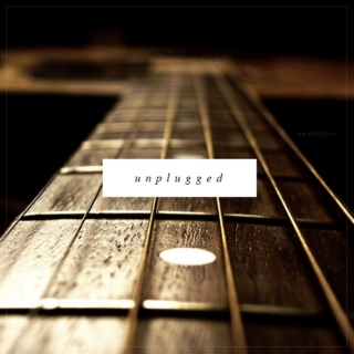 unplugged;