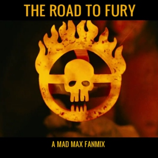 The Road to Fury (A Mad Max fanmix)