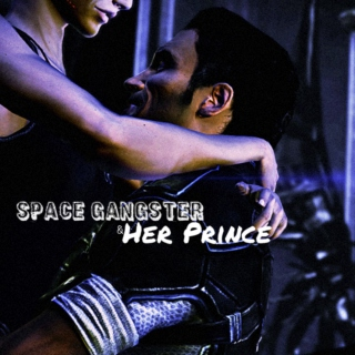 Space Gangster&Her Prince