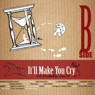 It'll Make You Cry [B Side]
