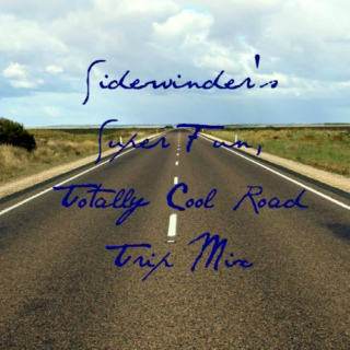 Sidewinder's Super Fun, Totally Cool Road Trip Mix
