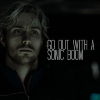 Go Out with a Sonic Boom