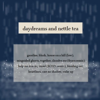 daydreams and nettle tea