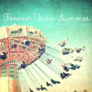 Forever Indie Summer