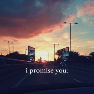 i promise you;
