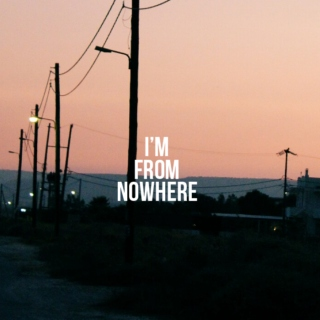 I'm From Nowhere