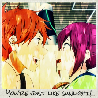 You're Just Like Sunlight!