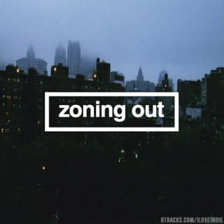 zoning out