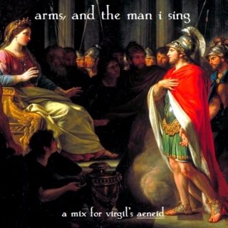 Arms, and the Man I Sing