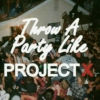 Project X Party Playlist