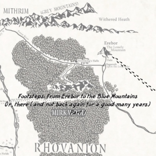 Footsteps: From Erebor to the Blue Mountains - Part 1