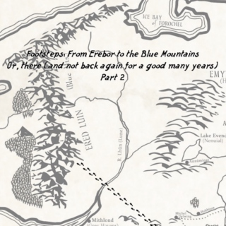 Footsteps: From Erebor to the Blue Mountains - Part 2