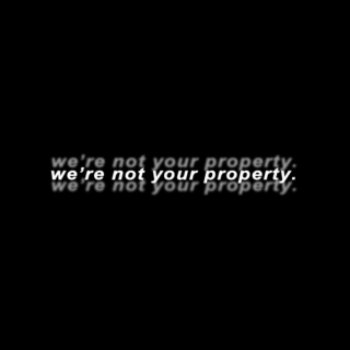 we're not your property