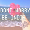 Don't Worry ; Be Indie