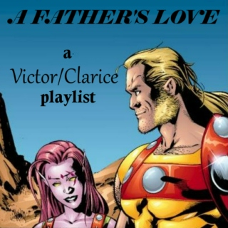 A Father's love - Victor/Clarice Playlist