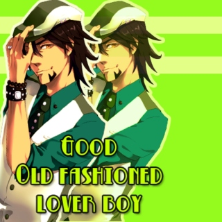 A Good Old Fashioned Lover Boy