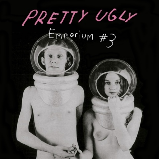 PRETTY UGLY EMPORIUM #3