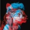 if they call you harmless