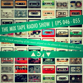 Mix Tape Radio Show | EPS 046 - 055